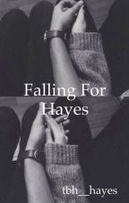 Falling for Hayes by tbh__hayes