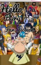 Hello - ( a fairy tail fan-fiction) by PrincessPoopFace