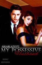 My possesive husband  by AriaBlaze372