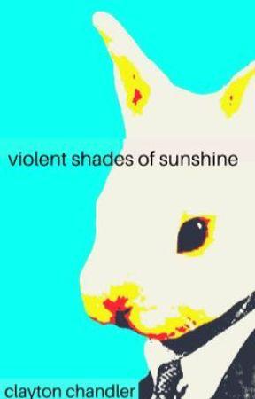 Violent Shades of Sunshine by Dark_Writes