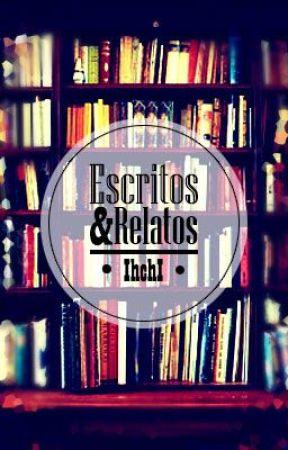 Escritos y Relatos by IhchIW
