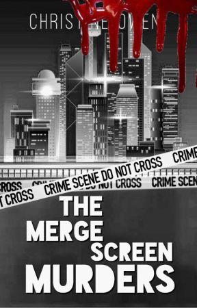 The Merge-Screen Murders by Christine_Owen