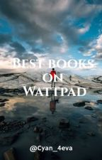 Best Books on Wattpad by LivvyK_