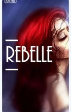 REBELLE by lisachld