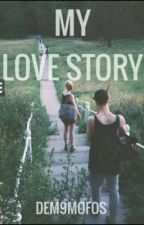 My Love Story by Dem9Mofos