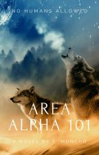 Area Alpha 101 (Wattys 2015) by KateeSmurfette