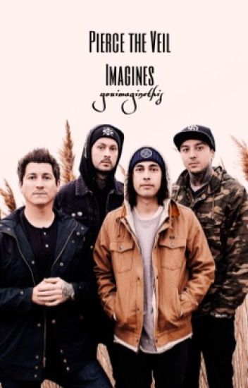 Pierce the Veil Imagines [completed until further notice]