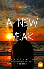 A NEW YEAR ( Poetry / Random Thoughts ) by fikrioshin