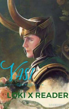 Vast |∞| Loki x Reader by RavenQueen39