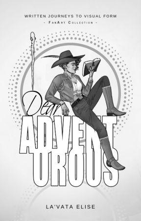 Dear Adventurous by LaVataElise