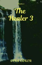 The Healer 3 by GinaCoker