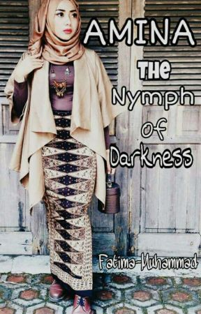 The Nymph Of Darkness by Fatima-Muhammad