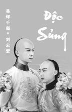 [Đam mỹ] ĐỘC SỦNG by Xiaogui1002