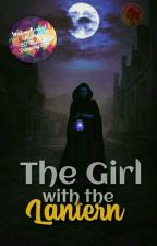 The Girl With The Lantern (The Lantern Killers: Book 1) by -BlackishRed-