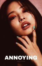ANNOYING    JENLISA [ CURRENTLY EDITING] by weirdoxrose