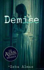 Demise  ✏️ by ZebaAlmas