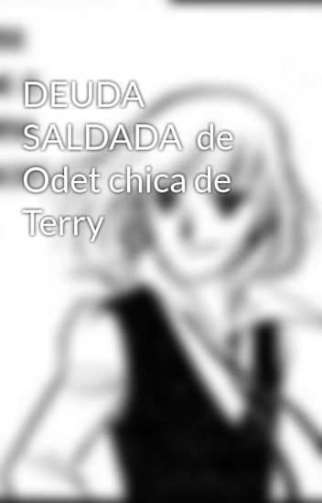 DEUDA SALDADA  de Odet chica de Terry