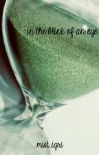 in the blink of an eye by mist_igri