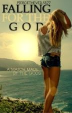 Falling For The God by HoldingOnTillMay5577
