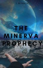 The Minerva Prophecy by Science_Meets_Magic
