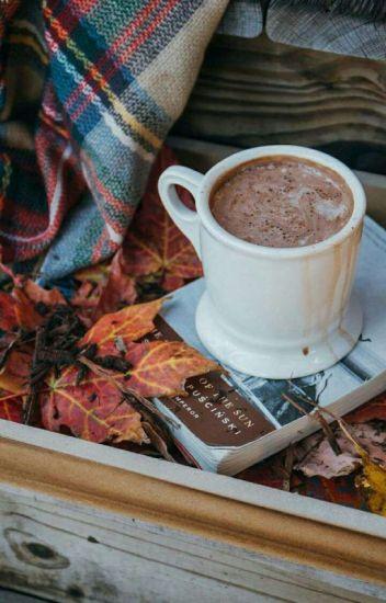 Hot chocolate & Good morning texts