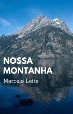 Nossa Montanha by MarceloLeite520