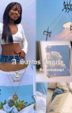 A santos angel/O.D fanfic by spookysangel