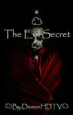 The Evil Secret by pennywisetheclovm