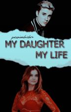 My Daughter My Life «Justin Bieber» by passionbieber