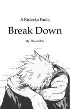 Break Down [Kiribaku] by Dawn8386