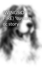 (WINGS OF FIRE) *custom oc story by KaitykaitYaa