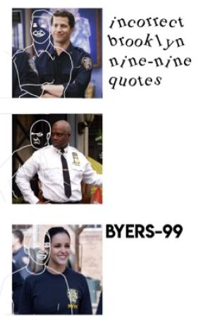 incorrect brooklyn nine-nine quotes  by byers-99