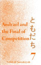 TOMODACHI 7: Andrael and the Final of Competition by FidaNafidzah