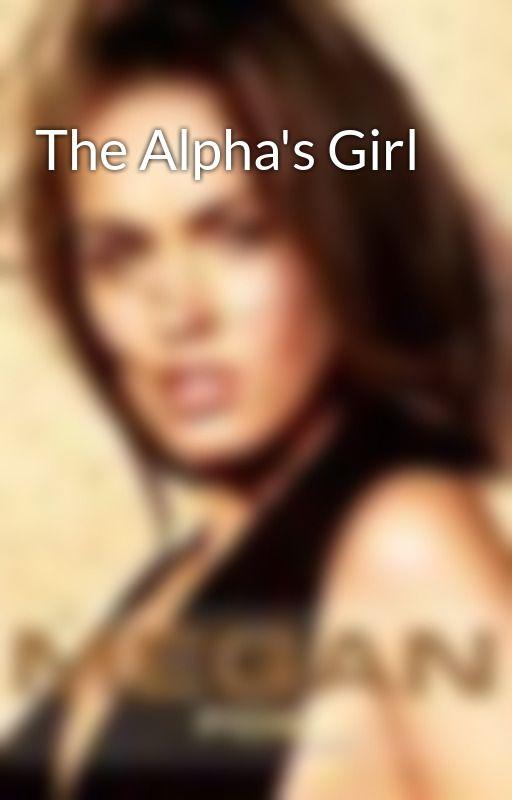 The Alpha's Girl by xxKaylynnxx