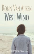 West Wind (Complete Book on Author's Site) by RobinVanAuken