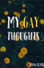 My Gay Thoughts by schwifty_peach