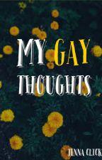 My Gay Thoughts by SoakeDXXXinXXbLuEXX