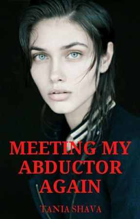 Meeting My Abductor Again: Book Two [Mafia Story] by TaniaShava