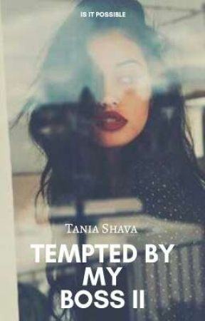 Tempted By My Boss: Book Two by TaniaShava