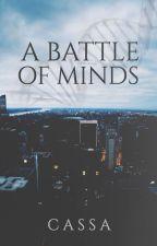 A Battle of Minds by ___Cassa