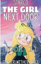 STARCO THE GIRL NEXT DOOR |SEQUEL TO BOY NEXT DOOR| ~Hiatus~ by Thegirlwithevilface