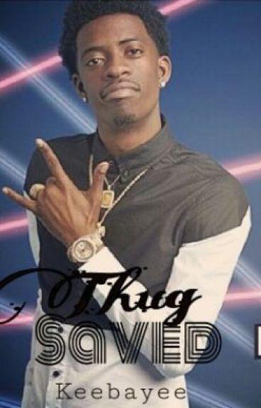 Thug Saved