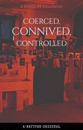 Coerced, Connived, Controlled by Haley4565