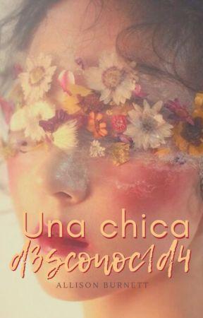 Una chica d3sconoc1d4 por Allison Burnett by ilhuna
