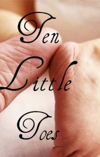 Ten Little Toes~Currently On Hold