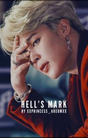 Hell's Mark - -Stare into my eyes and dance- - Wattpad