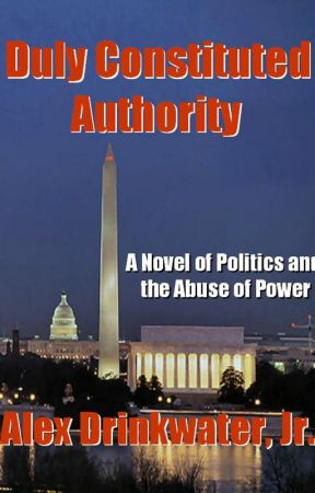 "2nd Sample - ""Duly Constituted Authority"" - Now only $.99! by AlexDrinkH2O"