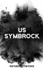 Us | Symbrock by GayAbstractAuthor
