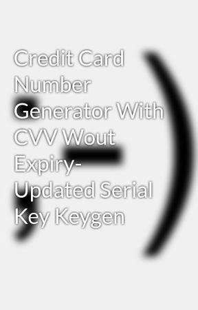 Credit Card Number Generator With CVV Wout Expiry- Updated Serial Key Keygen