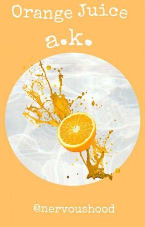 Orange Juice||A.K. by NervousHood